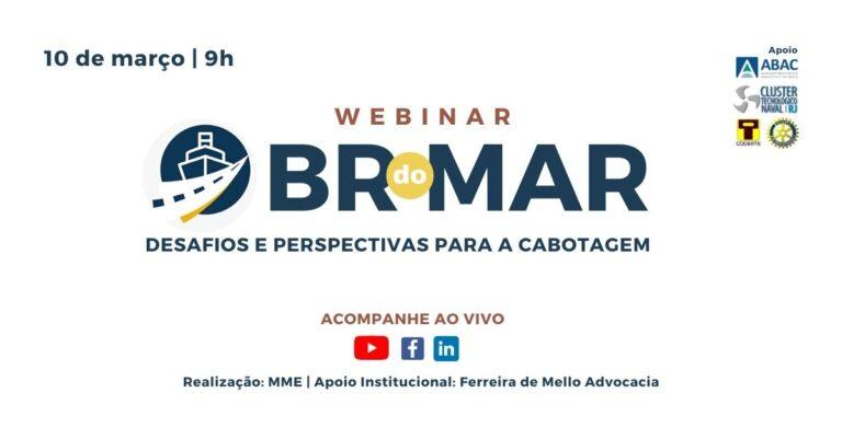 """Webinar """"BR do Mar – Desafios e Perspectivas para a Cabotagem"""""""