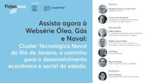 Read more about the article Websérie Óleo, Gás e Naval | Cluster Tecnológico Naval do Rio de Janeiro: O caminho para o desenvolvimento econômico e social do Estado
